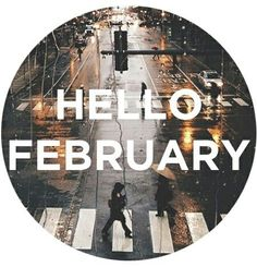 Hello February month february february quotes hello february welcome february