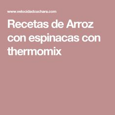 Recetas de Arroz con espinacas con thermomix