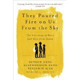 They Poured Fire on Us From the Sky: The Story of Three Lost Boys from Sudan, by Benjamin Ajak, Benson Deng, Alephonsian Deng, and Judy Bernstein
