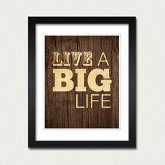 Live a Big Life!