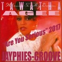 TAWATHA AGEE - Are You Serious (Jayphies-Groove) 2017 by Jayphies-Groove on SoundCloud