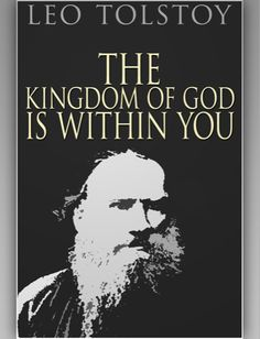 The Kingdom of God Is Within You / Lev Tolstoy