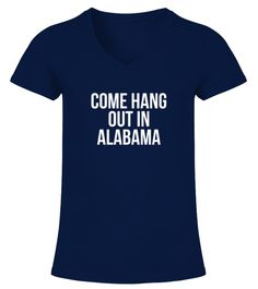 "# COME HANG OUT IN ALABAMA .  COME HANG OUT IN ALABAMA - BEST SELLINGGuaranteed Safe and Secure Checkout Via: PayPal | VISA | Mastercard.HOW TO ORDER?1. Select Style and Color2. Click ""Buy It Now""3. Select Size and Quantity 4. Enter Shipping and Billing Information5. Done! Simple As That!Tip: SHARE it with your friends and family, order together and save on shipping."