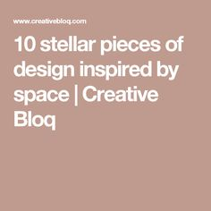 10 stellar pieces of design inspired by space | Creative Bloq