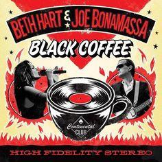 Beth Hart and Joe Bonamassa - Black Coffee - Vinyl Beth Hart, Hart Joe, Joe Bonamassa, Tina Turner, Howlin' Wolf, Ella Fitzgerald, Maisie Williams, Black Rock Coffee, Mini Tour