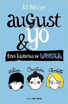 Las tres historias cortas de La Lección de August recogidas en un solo libro August y yo: Tres historias de Wonder. Búscalo en: http://absys.asturias.es/cgi-abnet_Bast/abnetop?ACC=DOSEARCH&xsqf01=august+yo+palacio