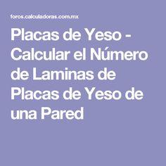 Placas de Yeso - Calcular el Número de Laminas de Placas de Yeso de una Pared