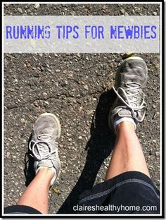 Running Tips for Newbies. Or those of us that have not run in years.