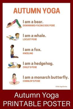 Autumn Yoga Poses for Kids (Printable Poster 10 Autumn yoga poses for kids - to celebrate the changing of the season through movement with fall yoga postures inspired by Awesome Autumn book. Kids Yoga Poses, Yoga For Kids, Exercise For Kids, Physical Exercise, Preschool Yoga, Preschool Transitions, Yoga Nature, Yin Yoga, Bikram Yoga