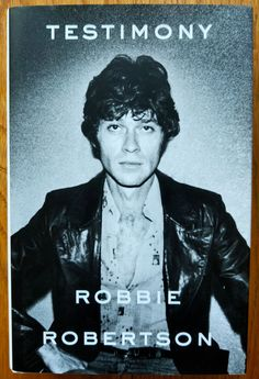 "Read ""Testimony A Memoir"" by Robbie Robertson available from Rakuten Kobo. On the fortieth anniversary of The Band's legendary The Last Waltz concert, Robbie Robertson finally tells his own spell. Robbie Robertson, Thriller, New Books, Books To Read, The Last Waltz, Biography Books, Mississippi Delta, Coming Of Age, Popular Music"