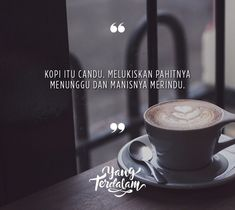 best kopi images coffee quotes quotes quotes