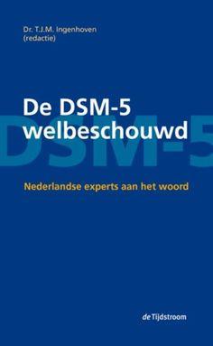 Ingenhoven, T. J. M. De DSM-5 welbeschouwd. Plaats VESA 616.89 DSM