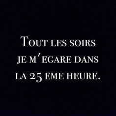 """Orelsan citation """"Every night I get lost in the hour"""" Some Quotes, Words Quotes, Realist Quotes, Motivational Quotes, Inspirational Quotes, Little Things Quotes, Quote Citation, All That Matters, French Quotes"""