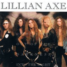 Lillian Axe - 1987-1989-Out Of The Darkness Into The Light......................................