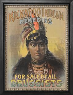 KICKAPOO INDIAN REMEDIES NATIVE AMERICAN INDIAN POSTER.
