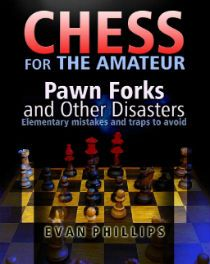 Kindle FREE Days:  Feb 14 – 15      ~~ Chess for The Amateur: Pawn Forks and other Disasters ~~ For advanced beginners and intermediate amateurs, this book is packed with real game traps and how to avoid them.