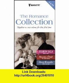 The Romance Collection (9780373049325) Sharon Sala, Maureen Child, Marie Ferrarella , ISBN-10: 0373049323  , ISBN-13: 978-0373049325 ,  , tutorials , pdf , ebook , torrent , downloads , rapidshare , filesonic , hotfile , megaupload , fileserve