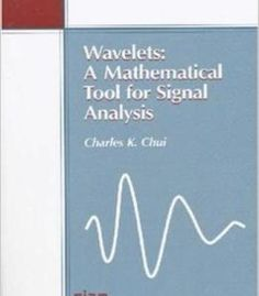 Wavelets: A Mathematical Tool For Signal Analysis PDF