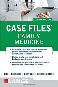 Case Files Family Medicine, Fourth Edition 4th Edition by Eugene Toy   ISBN-13: 978-1259587702 ISBN-10: 1259587703
