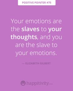 Improve your thoughts, improve your life! :) www.happitivity.com