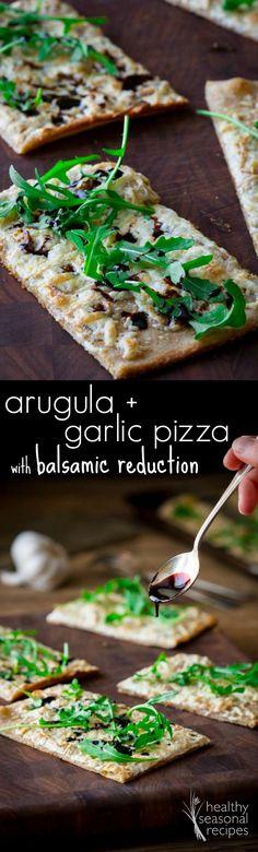 arugula and garlic pizza with balsamic reduction - Healthy Seasonal Recipes