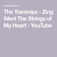 The Trammps - Zing Went The Strings of My Heart - YouTube