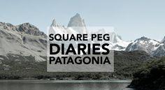 SQUARE PEG DIARIES PATAGONIA