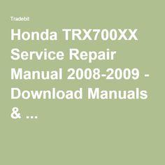 Honda TRX700XX Service Repair Manual 2008-2009 - Download Manuals & ...