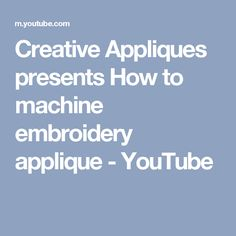 Creative Appliques presents How to machine embroidery applique - YouTube