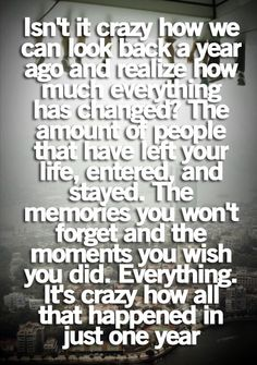 Isn't it crazy, how in just one year, 2 people can go from being strangers, to being bestfriends that fall in love, that know every single thing about each other, likes, dislikes, pretty much everything about each other! And then, it's all gone. you have no bestfriend... And at the end, you're just two strangers once again, just like at the beginning...