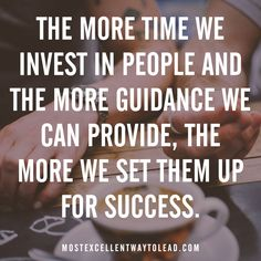 Guide and invest in the people you lead to set them up for success! #BestWayToLead
