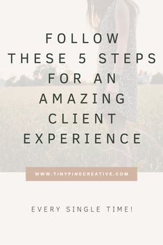 Are you a service-based business? Here are 5 steps to create an incredible client experience and make your clients worship you! #business #clients | tinypinecreative.com
