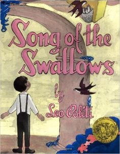 Song of the swallows / by Leo Politi. Caldecott Medal Book This book is about a boy named Juan.  He sees swallows fly away for the winter and come back in the spring.  He plants a garden, for the swallows to nest in when they fly back.  It is always on St. Josephs day, and when that day comes, he sees the mass of swallows, nesting.