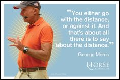 12 Enlightening George Morris Quotes to Further Your Equestrian Education ~ HorseCollaborative Equine Quotes, Equestrian Quotes, Horse Quotes, Equestrian Style, George Morris Quotes, Riding Quotes, School Information, Funny Horses, Riding Lessons
