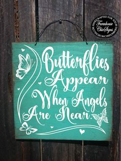 """Vintage style distressed wood plaque that reads, """"Butterflies appear when angels are near."""" A lovely and affordable sympathy gift sign, available with choice of background color and plaque size. VIA: 29 Sympathy Gifts for Someone Who Is Grieving Dragonfly Quotes, Dragonfly Art, Butterfly Art, Butterflies, Dragonfly Painting, Dragonfly Symbolism, Dragonfly Meaning, Dragonfly Images, Butterfly Gifts"""