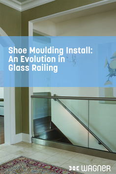 Innovations in glass shoe moulding systems offer new solutions that save installers and fabricators time and money. Learn more about how shoe moulding has become an easy to install life safety railing choice for fabricators and installers alike.