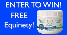Enter for your chance to WIN a 3 Month Supply of Equinety!  Contest Runs through December 25th 2017