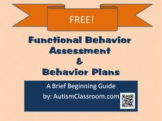 Behavior Assessments and Behavior Plans. Ideas and things to consider.