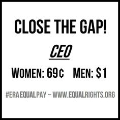 Close the gender wage-gap! #ERAequalpay Equal Pay Day is April 9th, tweet a pic of you holding YOUR wage-gap sign: http://www.equalrights.org/downloads/pdf/ERAequalpay/ERA-EqualPay-CloseTheWageGap.pdf