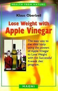 Lose Weight With Apple Vinegar Klaus Oberbeil - Magni - Health From Nature