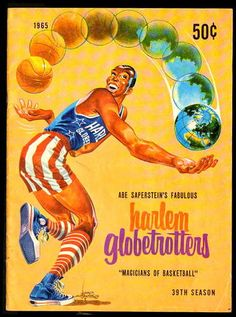 Al Saperstein's Fabulous Harlem Globetrotters 1965 Harlem Globetrotters, Summer Of Love, The Magicians, Dna, Basketball, Oklahoma City, 1960s, Satchel, Graphics