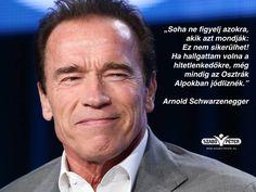 Arnold Schwarzenegger motivációs idézet