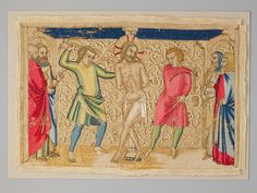 The Flagellation Date: mid-14th century Geography: Made in Florence, Italy Culture: Italian Medium: Silk and metallic threads on linen