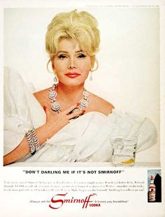Zsa Zsa Gabor Smirnoff vodka advertisement... I only wish to look this glamorous after a couple of Smirnoff vodka's!