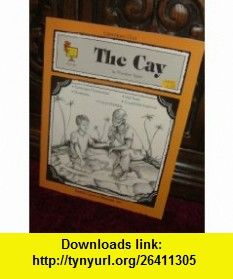 The Cay, Literature Unit (Teacher Created Materials) Theodore Taylor ,   ,  , ASIN: B00188U0GM , tutorials , pdf , ebook , torrent , downloads , rapidshare , filesonic , hotfile , megaupload , fileserve