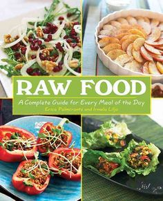 Raw Food: A Complete Guide for Every Meal of the Day #kombuchaguru #rawfood Also check out: http://kombuchaguru.com