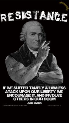Resistance of tyranny is not only the right, but the RESPONSIBILITY of Americans.