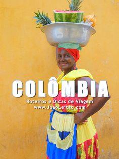 Visitar Colômbia – Roteiros e Dicas de Viagem
