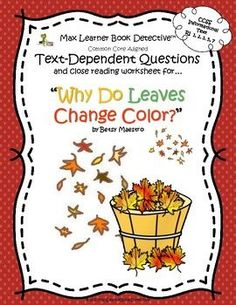 """Let's use the Common Core State Standards to teach children about """"Why Leaves Change Color,"""" by Betsy Maestro. It's easy and fun with our Text-Dependent Questions (TDQs) and close reading worksheet. Our questions--based on the Common Core Stat Teaching Reading, Teaching Kids, Teaching Science, Text Dependent Questions, Social Studies Activities, Reading Worksheets, Elementary Schools, Elementary Science, Upper Elementary"""