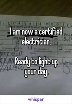 I am now a certified electrician.  Ready to light up your day.